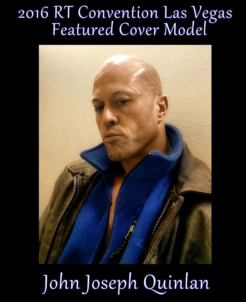 John Joseph Quinlan April 2016 Featured Cover Model @ World Famous RT Convention Las Vegas Nevada #JohnQuinlan