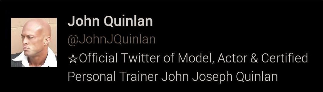 Official Twitter of Model Actor & Certified Personal Trainer John Joseph Quinlan #JohnQuinlan