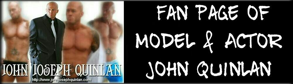 Model & Actor John Quinlan Fan Page 2017 #JohnQuinlan